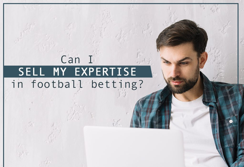 Can I sell my expertise in football betting?