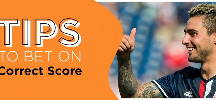 Tips To Bet On Football Correct Score Blog Featured Image