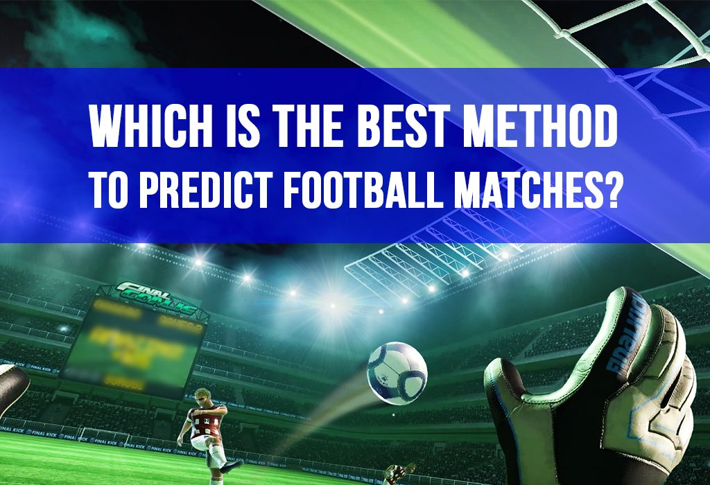 Which is the best method to predict football matches?